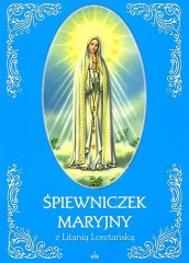 Śpiewniczek Maryjny z Litanią Loterańską