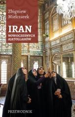 Iran nowoczesnych ajatollahów Przewodnik
