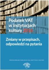 Podatek VAT w instytucjach kultury 2016