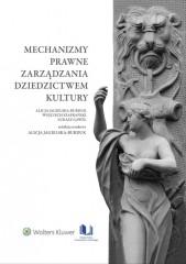 Mechanizmy prawne zarządzania dziedzictwem kultury