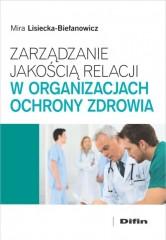 Zarządzanie jakością relacji w organizacjach ochrony zdrowia
