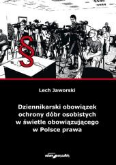 Dziennikarski obowiązek ochrony dóbr osobistych w świetle obowiązującego w Polsce prawa