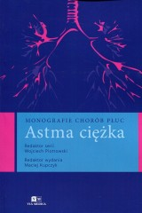 Monografie chorób płuc Astma ciężka