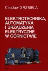 Elektrotechnika automatyka i urządzenia elektryczne w górnictwie + CD