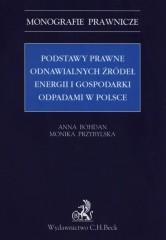 Podstawy prawne odnawialnych źródeł energii i gospodarki odpadami w Polsce