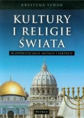Kultury i Religie świata w opowieściach, mitach i faktach