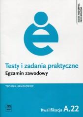 Testy i zadania praktyczne Egzamin zawodowy Technik handlowiec Kwalifikacja A.22
