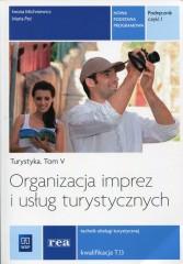 Organizacja imprez i usług turystycznych Turystyka Tom 5 Podręcznik Część 1