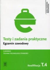 Testy i zadania praktyczne Egzamin zawodowy Cukiernik Technik technologii żywności Kwalifikacja T.4