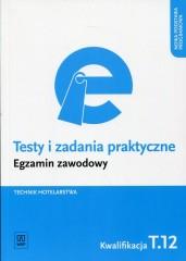 Testy i zadania praktyczne Egzamin zawodowy Technik hotelarstwa Kwalifikacja T.12
