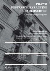 Prawo restrukturyzacyjne i upadłościowe Zagadnienia praktyczne