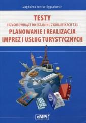 Testy przygotowujące do egzaminu z kwalifikacji T.13 Planowanie i realizacja imprez i usług turystycznych