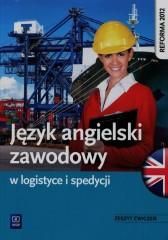 Język angielski zawodowy w logistyce i spedycji Zeszyt ćwiczeń