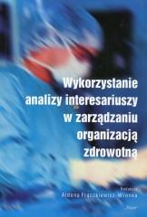 Wykorzystanie analizy interesariuszy w zarządzaniu organizacją zdrowotną