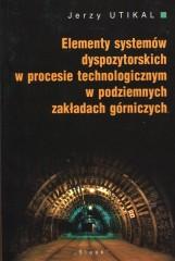 Elementy systemów dyspozytorskich w procesie technologicznym w podziemnych zakładach górniczych