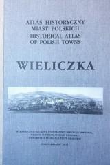 Atlas historyczny miast polskich Tom 5 Zeszyt 3 Wieliczka