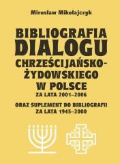 Bibliografia dialogu chrześcijańsko-żydowskiego w Polsce za lata 2001-2006