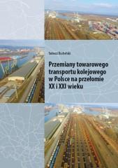 Przemiany towarowego transportu kolejowego w Polsce na przełomie XX i XXI wieku