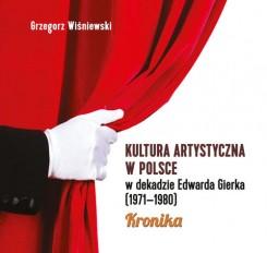 Kultura artystyczna w Polsce w dekadzie Edwarda Gierka (1971-1980)