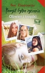 Pomyśl tylko życzenie Tom 2 Oliwier i tropiki