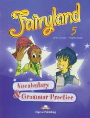 Fairyland 5 Vocabulary & Grammar Practice