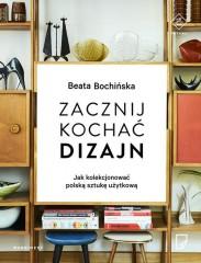 Zacznij kochać dizajn Jak kolekcjonować polską sztukę użytkową