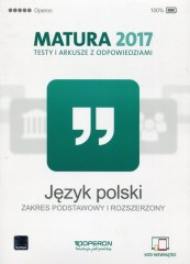 Język polski Matura 2017 Testy i arkusze z odpowiedziami Zakres podstawowy i rozszerzony