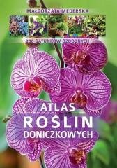 Atlas roślin doniczkowych 200 gatunków