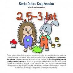 Seria Dobra Książeczka 2,5-3 lat