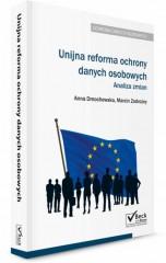 Unijna reforma ochrony danych osobowych - analiza zmian