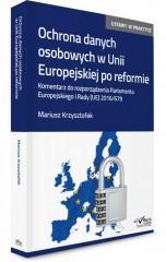 Ochrona danych osobowych w Unii Europejskiej po reformie.
