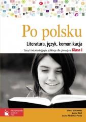 Po polsku 1 Zeszyt ćwiczeń do języka polskiego dla gimnazjum Literatura, język, komunikacja
