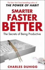 Smarter Faster Better The Secrets of Being Productive