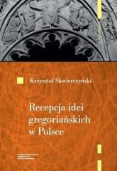 Recepcja idei gregoriańskich w Polsce do początku XIII wieku