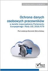 Ochrona danych osobowych pracowników w świetle rozporządzenia Parlamentu Europejskiego i Rady (UE) 2