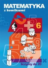 Matematyka z komiksami Liczymy do 20