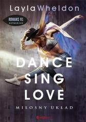 Dance, sing, love Miłosny układ