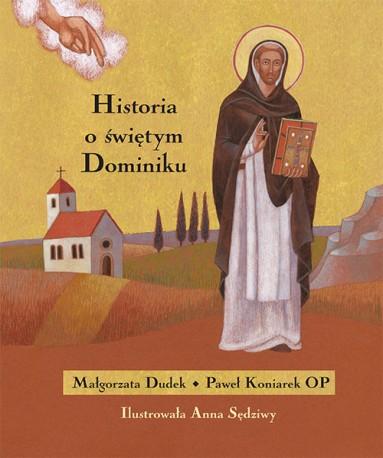 Historia o świętym Dominiku