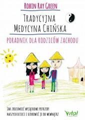Tradycyjna medycyna chińska Poradnik dla rodziców zachodu