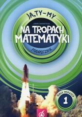Ja Ty My 1 Na tropach matematyki Podręcznik