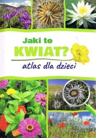 Jaki to kwiat? Atlas dla dzieci