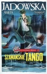 Szamańskie tango Szamańska Seria 2