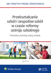 Przekształcanie szkół i zespołów z mocy prawa w okresie reformy ustroju szkolnego
