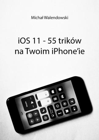 iOS 11— 55 trików naTwoim iPhone'ie