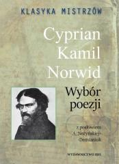 Klasyka mistrzów Cyprian Kamil Norwid Wybór poezji