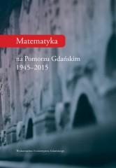 Matematyka na Pomorzu Gdańskim 1944-20105