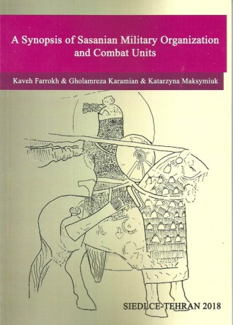 A Synopsis of Sasanian Military Organization and Combat Unita