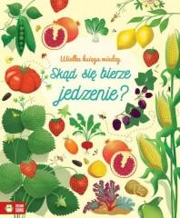 Wielka księga wiedzy Skąd się bierze jedzenie?