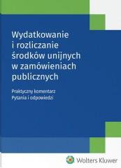 Wydatkowanie i rozliczanie środków unijnych w zamówieniach publicznych
