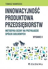 Innowacyjność produktowa przedsiębiorstw. Metodyka oceny na przykładzie spółek giełdowych (wyd. II)